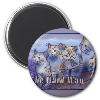 4 The Hard Way Magnet