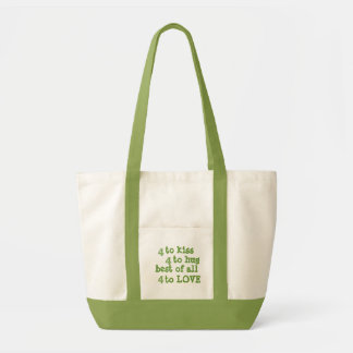 4 to kiss, 4 to hug, best of all, 4 to Love green Tote Bag