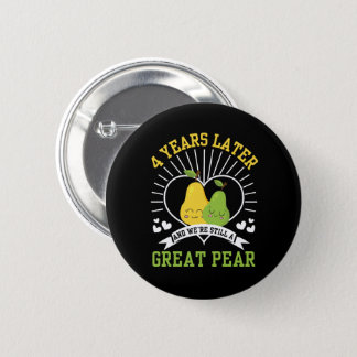 4 Years Later Were Still Great Pear Shirt 6 Cm Round Badge