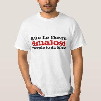 4malosi , Aua Le Down, Ulavale to da Max!!!, T-Shirt