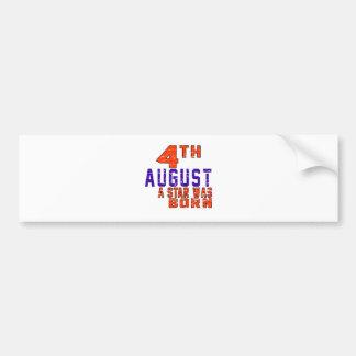 4th August a star was born Bumper Stickers