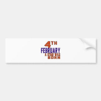 4th February a star was born Bumper Stickers