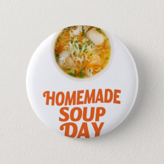 4th February - Homemade Soup Day 6 Cm Round Badge