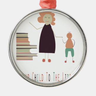 4th February - Take Your Child To The Library Day Metal Ornament