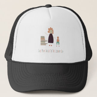 4th February - Take Your Child To The Library Day Trucker Hat