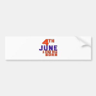 4th June a star was born Bumper Sticker