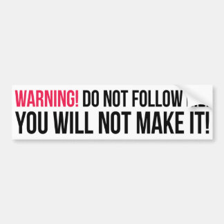 4x4 and Jeep Warning! Do Not Follow Me! Bumper Sticker