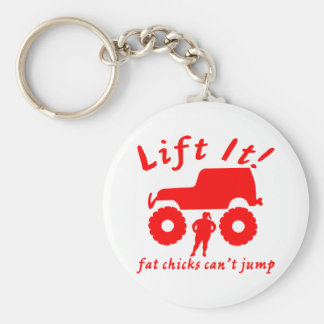 4x4 Lift It Fat Chicks Can't Jump Basic Round Button Key Ring