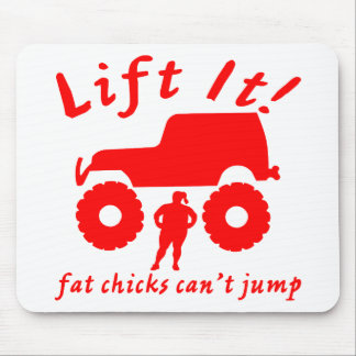 4x4 Lift It Fat Chicks Can't Jump Mouse Pad