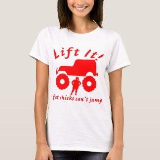 4x4 Lift It Fat Chicks Can't Jump T-Shirt