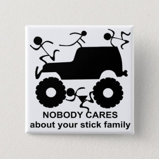4x4 Nobody Cares About Your Stick Family 15 Cm Square Badge