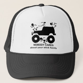 4x4 Nobody Cares About Your Stick Family Trucker Hat