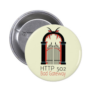 502 Bad Gateway 6 Cm Round Badge