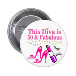50 AND FABULOUS DIVA 6 CM ROUND BADGE