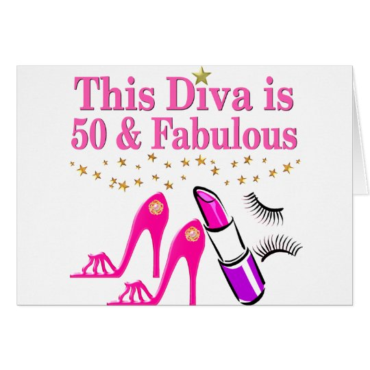 50 AND FABULOUS DIVA CARD