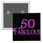 50 and FABULOUS Pinback Buttons