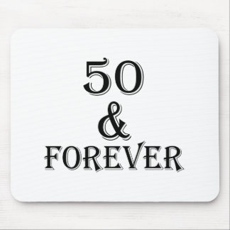 50 And Forever Birthday Designs Mouse Pad