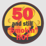 50 and Smokin Hot - 50th Birthday Round Sticker
