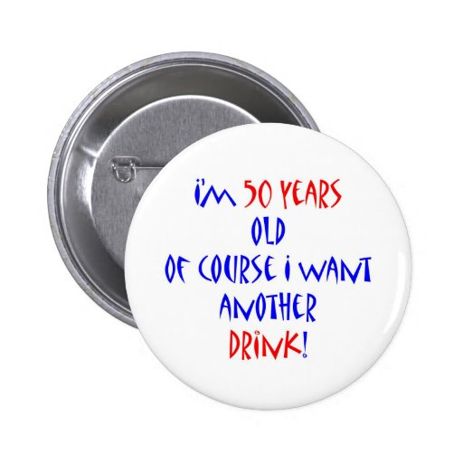 50 another drink pinback button