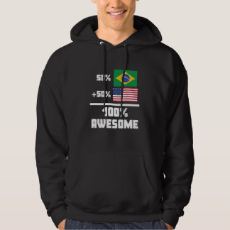 50% Brazilian 50% American 100% Awesome Hoodie