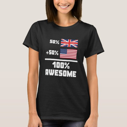 50% British 50% American 100% Awesome T-Shirt