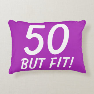 50 BUT FIT Cute 50th Birthday Quote Design Decorative Cushion