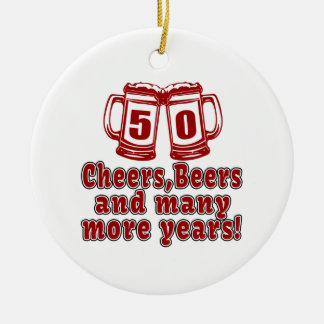 50 Cheers Beers Birthday Designs Ceramic Ornament