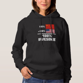 50% Chinese 50% American 100% Awesome Hoodie