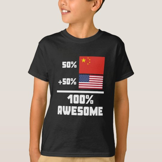 50% Chinese 50% American 100% Awesome T-Shirt