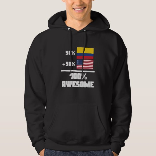 50% Colombian 50% American 100% Awesome Hoodie
