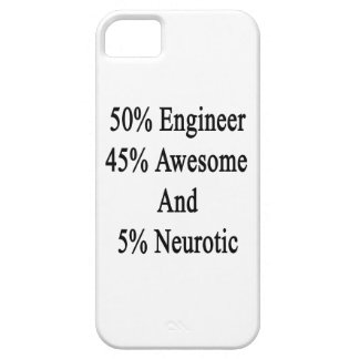 50 Engineer 45 Awesome And 5 Neurotic iPhone 5 Cover