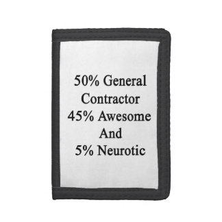 50 General Contractor 45 Awesome And 5 Neurotic Trifold Wallet