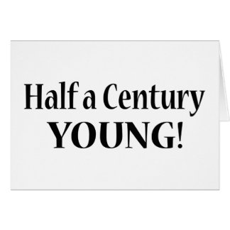 50-Half A Century Young Card