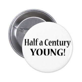 50-Half A Century Young Pin