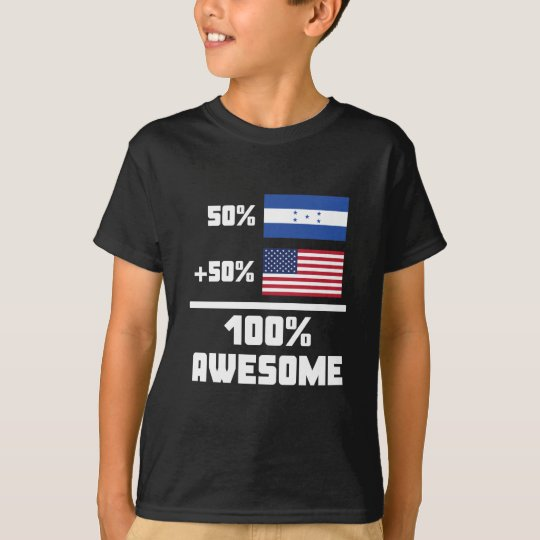 50% Honduran 50% American 100% Awesome T-Shirt