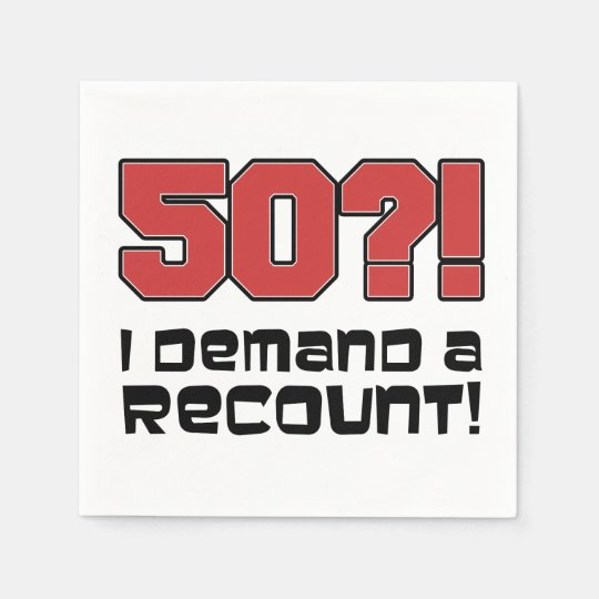 50? I Demand A Recount Funny Birthday Party Disposable Serviette