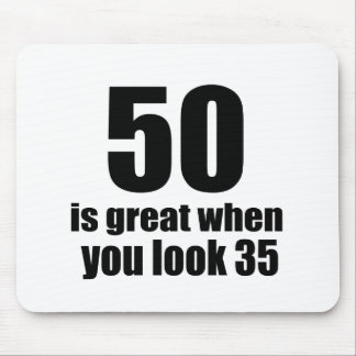 50 Is Great When You Look Birthday Mouse Pad