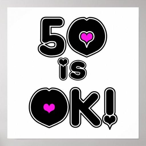 50 is OK Birthday Poster