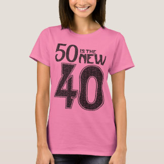 50 is the NEW 40 (black) T-Shirt