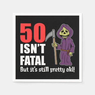50 Isn't Fatal But It's Still Old Grim Reaper Disposable Serviette