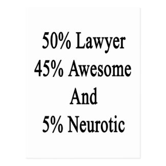 50 Lawyer 45 Awesome And 5 Neurotic Postcard
