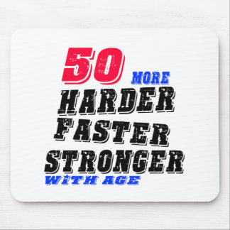 50 More Harder Faster Stronger With Age Mouse Pad