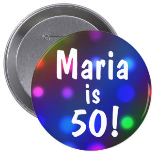 50! Or Any Age And Any Name Birthday Button Pin