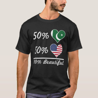 50% Pakistani 50% American 100% Beautiful T-Shirt