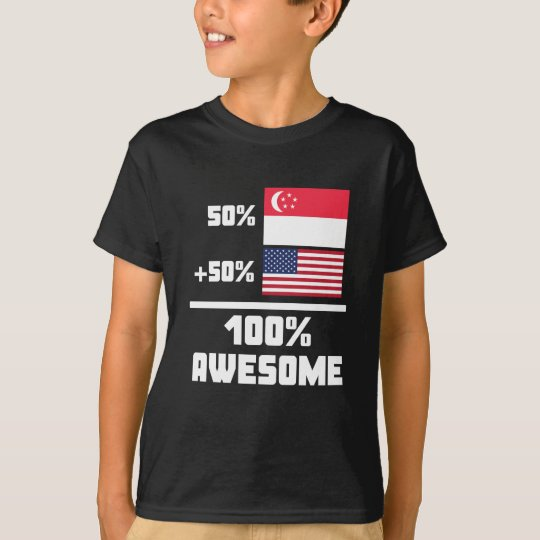 50% Singaporean 50% American 100% Awesome T-Shirt
