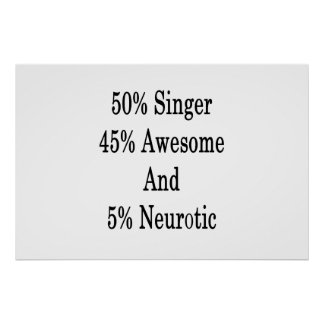 50 Singer 45 Awesome And 5 Neurotic Poster