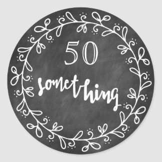 50 Something - 50th Birthday & up Custom Stickers