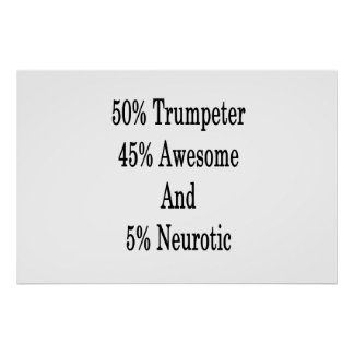50 Trumpeter 45 Awesome And 5 Neurotic Poster