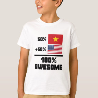 50% Vietnamese 50% American 100% Awesome T-Shirt