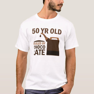 50 Year Old Fuelled By Chocolate T-Shirt